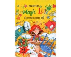 "Carte ""Magic Lili, da scoala peste cap"", editura Aramis"